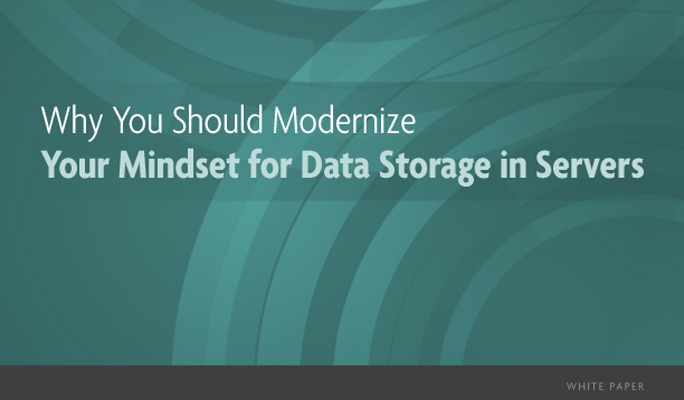 Why You Should Modernize Your Mindset for Data Storage in Servers (White Paper)