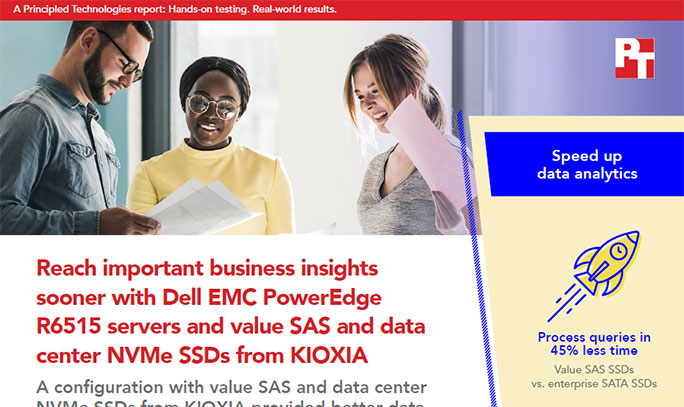 Principle Technologies: Reach Important Business Insights Sooner with Dell EMC PowerEdge R6515 Servers and Value SAS and Data Center NVMe SSDs from KIOXIA (Full Report)