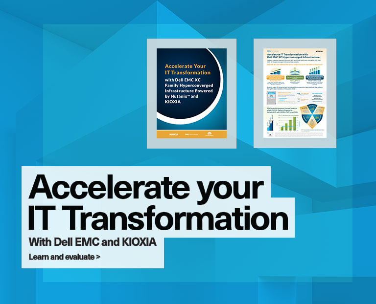 Accelerate your IT Transformation with Dell EMC and KIOXIA